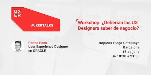 [Workshop] ¿Deberían los UX Designers saber de negocio?
