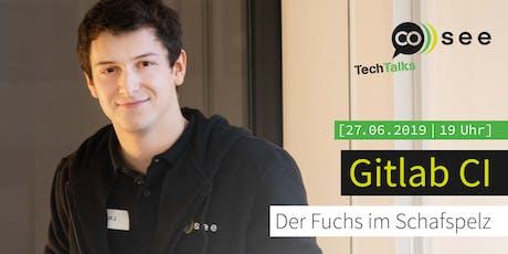 Gitlab CI – Der Fuchs im Schafspelz Tickets