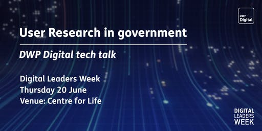 DWP Digital tech talks: User Research in government