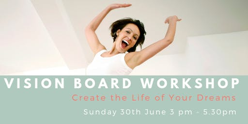 Vision Board Workshop - Create the Life of Your Dreams