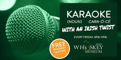 KARAOKE with an Irish Twist - Free Whiskey Tasting for your first song!
