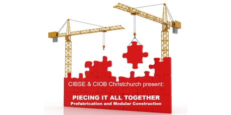 CIBSE & CIOB Christchurch | Piecing It All Together - Prefabrication and Modular Construction tickets