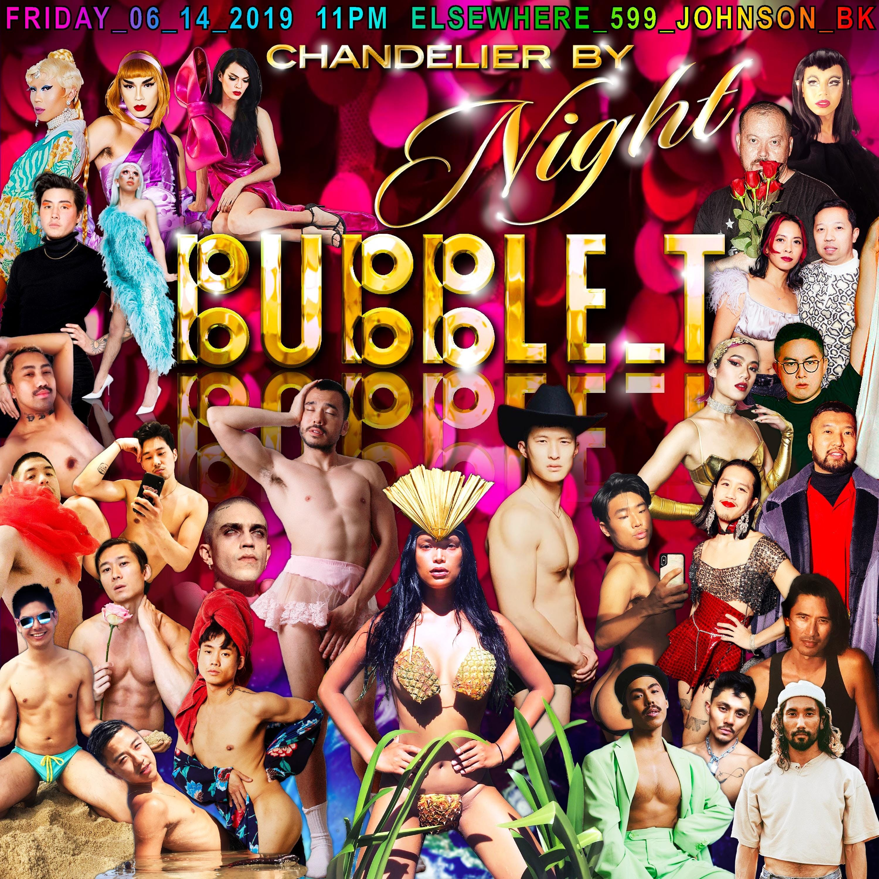 BUBBLE_T CHANDELIER_BY_NIGHT w/ Joey LaBeija, Howin Wong, Tito Vida, Stevie Huynh, Bichon & More
