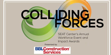 SEAT Center's Second Annual Workforce Event:  Colliding Forces tickets