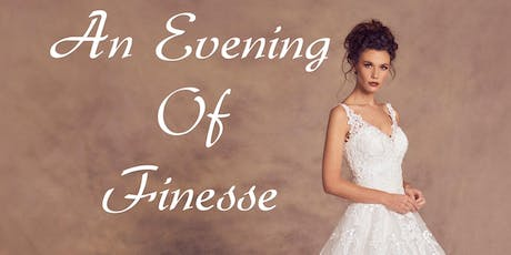 An Evening Of Finesse Catwalk and Wedding Fayre. tickets