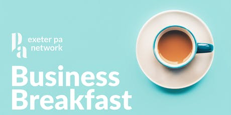 Exeter PA Network Business Breakfast - 15 August 2019 tickets