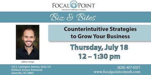 Biz & Bites: Counterintuitive Strategies to Grow Your Business