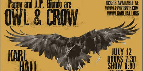 JP and Pappy Biondo are Owl and Crow tickets
