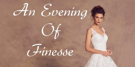 Wedding Fayre and Catwalk Event An Evening Of Finesse  tickets