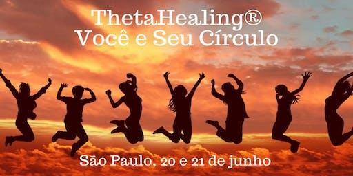 SP: 20 e 21/06 – ThetaHealing® Você e Seu Círculo Íntimo