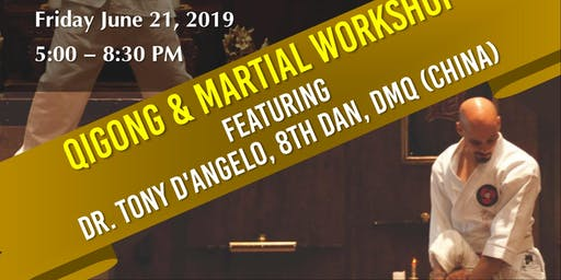 Dr. Tony D'Angelo Martial and Qigong Workshop (Combined)