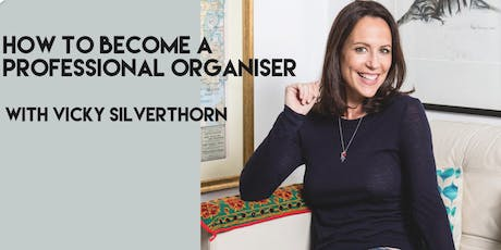 How to become a Professional Organiser with Vicky Silverthorn tickets