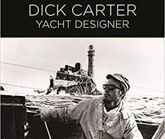 'In the Golden Age of Offshore Racing' Dick Carter, Yacht Designer