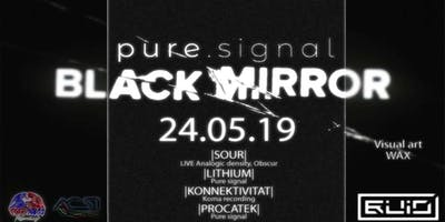 Pure Signal presents: Black Mirror