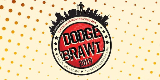 Tulsa Dodgebrawl 2019 presented by 2 Fellas Moving Company