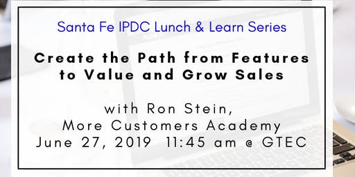IPDC Lunch & Learn Series: Create the Path from Features to Value and Grow Sales