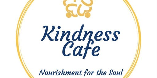 Kindness Cafe - Nourishment for the Soul