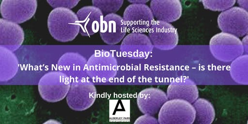 OBN BioTuesday: 'What's New in Antimicrobial Resistance - Is There Light at the End of the Tunnel?'