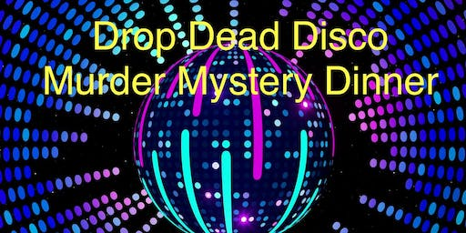 Drop Dead Disco Murder Mystery Dinner