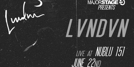 MajorStage Presents: LVNDVN Live @ Nublu 151 tickets