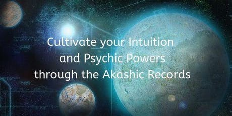 Develop your Intuition and Psychic Abilities: Akashic Records Workshop tickets