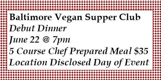 Baltimore Vegan Supper Club's Debut Dinner!