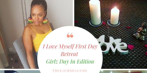 I Love Myself First Retreat, Girlz day In Edition & 1 Year Anniversary Celebration