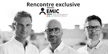 Rencontre exclusive avec les directeurs de l'EMIC billets