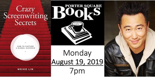Meet Weiko Lin -Crazy Screenwriting Secrets -Porter Square Books, Cambridge