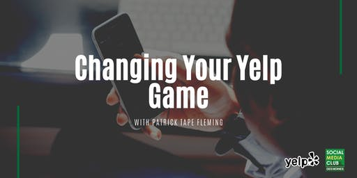 SMCDSM: Changing Your Yelp Game with Patrick Tape Fleming
