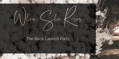 When She Rises Book Launch Party