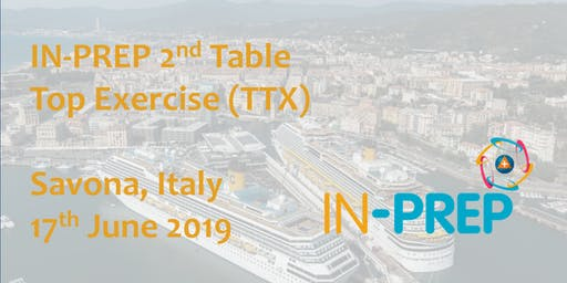 IN-PREP 2nd Table Top Excercise (TTX) - Savona, Italy
