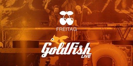 Goldfish (Live) Tickets