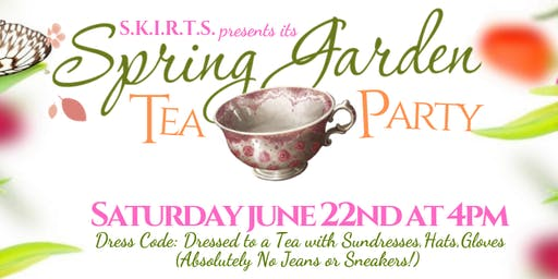 SKIRTS Spring Garden Tea Party!
