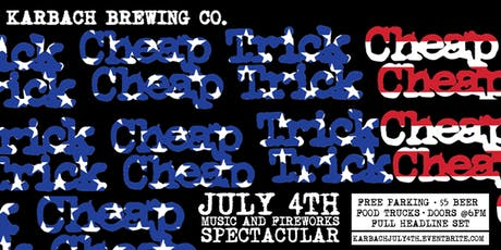 Cheap Trick July 4th Music & Fireworks Spectacular at Karbach! tickets