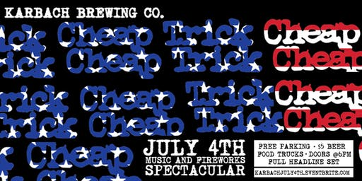 Cheap Trick July 4th Music & Fireworks Spectacular at Karbach!