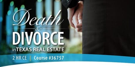 Death & Divorce in Texas Real Estate tickets