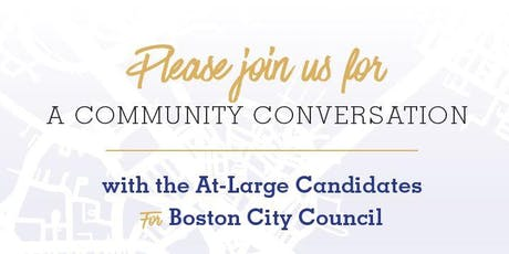 A Community Conversation with Candidates for Boston City Councilor-At-Large tickets