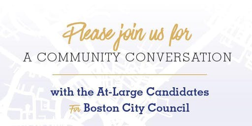 A Community Conversation with Candidates for Boston City Councilor-At-Large