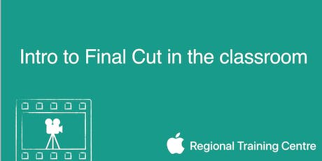 Introduction to Final Cut Pro in the classroom tickets