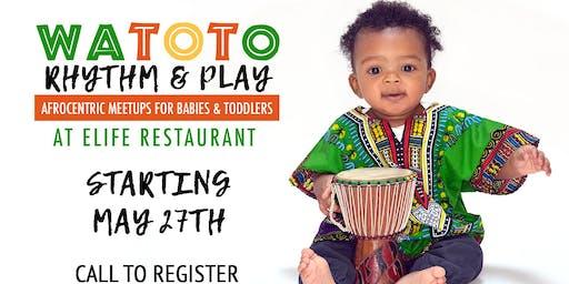 Watoto Rhythm & Play at ELife Restaurant