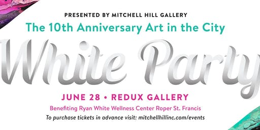 "Art in the City 10th Annual ""White Party"" Presented by Mitchell Hill Gallery"