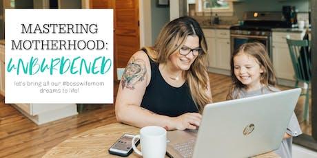 Mastering Motherhood: Unburdened tickets