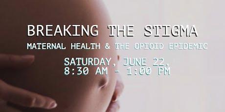 Breaking the Stigma: Maternal Health & the Opioid Epidemic tickets