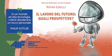 Il lavoro del futuro: quali prospettive? biglietti