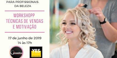 Workshopp TÉCNICAS DE VENDAS E MOTIVAÇÃO - Para Profissionais da Área de Beleza