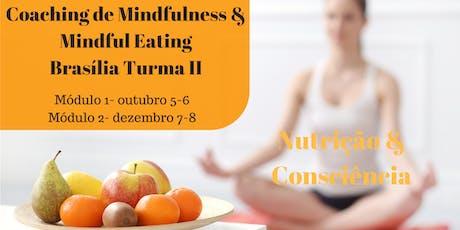 Coaching de Mindfulness e Mindful Eating- Brasília Turma 2 ingressos