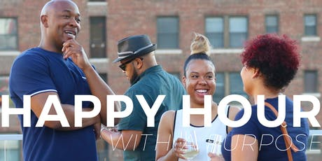 Happy Hour With A Purpose| June 26, 2019 tickets