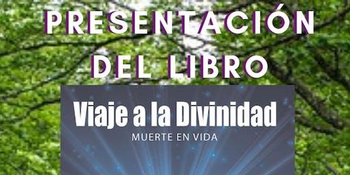 Presentación del libro Viaje a la Divinidad