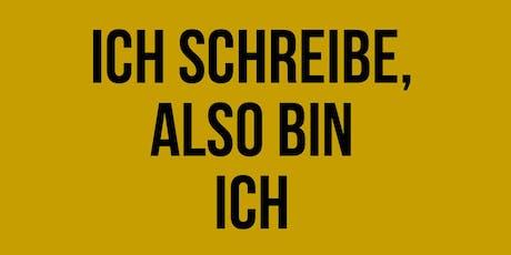 ICH SCHREIBE, ALSO BIN ICH - Workshop Tickets